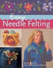 Easy Needle Felting, Hoerner, Nancy, Jacobs, Judy, Kaduce, Kay, Good Condition,