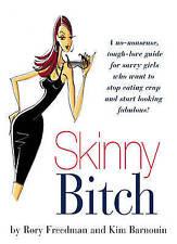 Skinny Bitch, Rory Freedman, Kim Barnouin, Book, New
