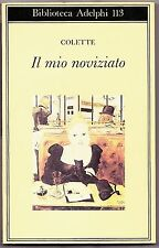 IL MIO NOVIZIATO COLETTE ADELPHI BIBLIOTECA 113 I ED. 1981