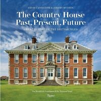 Country House : Past, Present, Future: Great Houses of the British Isles, Har...