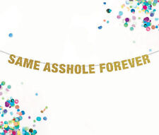 Same A$$hole Forever Banner, Bachelor Banner