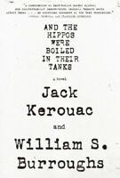 And the Hippos Were Boiled in Their Tanks by William S. Burroughs and Jack...