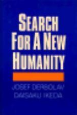 Search for a New Humanity: A Dialogue Between Josef Derbolav and Daisaku Ikeda