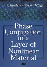 Phase Conjugation in a Layer of Nonlinear Material by H. F. Arnoldus, Thomas...