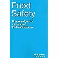 Food Safety: How to Really Make a Difference in Food Manufacturing (Paperback or