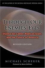 Through Our Enemies' Eyes: Osama bin Laden, Radical Islam, and the Future of