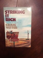 Striking It Rich : A Novel by Craig Vetter (1991, Hardcover) PREOWNEDBOOK.COM