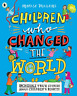 WILLIAMS,M-CHILDREN WHO CHANGED THE WORLD BOOK NUOVO