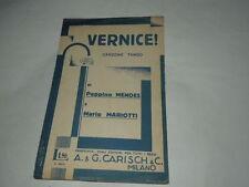 """SPARTITO MUSICALE DEL 1933-""""VERNICE!""""CANZONE TANGO DI PEPPINO MENDES E MARIOTTI"""