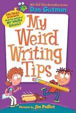 My Weird Writing Tips (My Weird School) by Dan Gutman