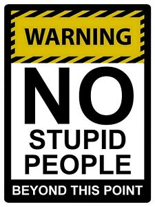 WARNING NO STUPID PEOPLE Metal Aluminium Plaque Sign For House Pub 20x15cm Gift