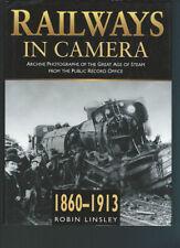 RAILWAYS  IN CAMERA, 1860-1913 GREAT BRITAIN, NEW 1996 HARDBOUND BOOK  ON SALE