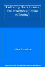 Collecting Dolls' Houses and Miniatures (Collins collecting)-Nora Earnshaw