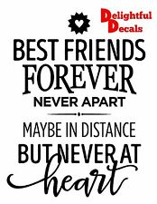BEST FRIENDS FOREVER NEVER APART MAYBE IN DISTANCE VINYL STICKER DECAL DIY RIBBA