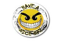 Have a nice day Sticker quality 7 year vinyl  car jdm drift v8  shift