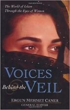 Voices Behind the Veil:The World of Islam Through the Eyes of Women