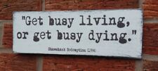 Shawshank Redemption Quote Get Busy Living or get Busy Dying Shabby & Chic Sign