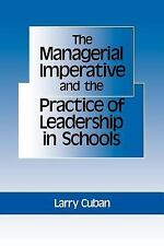 SUNY Series, Educational Leadership: The Managerial Imperative and the...