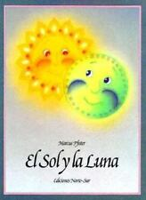El Sol Y La Luna Sun and Moon (Spanish Edition)