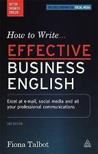 How to Write Effective Business English: Excel at E-Mail, Social Media and All Y