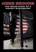 Herb Brooks: The Inside Story of a Hockey Mastermind, Gilbert, John