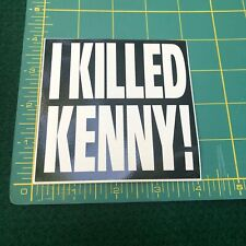 """NEW Vintage South Park """"I Killed Kenny"""" Spell Out Bumper Window Sticker Decal"""