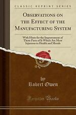Observations on the Effect of the Manufacturing System: With Hints for the Impro