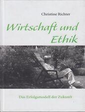 Wirtschaft und Ethik Das Erfolgsmodell der Zukunft von Christine Richter Buch