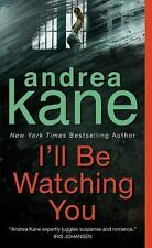 I'll Be Watching You, Andrea Kane-Paperback-YY-341