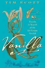 Vanilla: Travels in Search of the Ice Cream Orchid