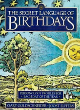 The Secret Language of Birthdays Personology Profiles for Each Day