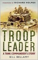 Troop Leader: A Tank Commander's Story by Bellamy, Bill | Paperback Book | 97807
