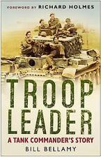 Troop Leader: A Tank Commander's Story, Good Condition Book, Bill Bellamy, ISBN