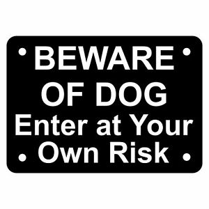 Beware of Dog Enter at Your Own Risk Sign Plaque UV Rated Outdoor Puppy