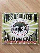 Yves Deruyter IV - Calling Earth [Maxi-CD] - Bonzai Records - Felix Da Housecat