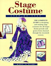Stage Costume Step-By-Step: The Complete Guide to