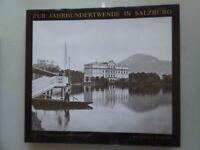 Zur Jahrhundertwende in Salzburg : Stadt u. Land auf alten Photographien