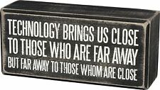 """TECHNOLOGY BRINGS US CLOSE...BUT FAR Wood Sign, 5.5"""" x 2.5"""", Primitives by Kathy"""