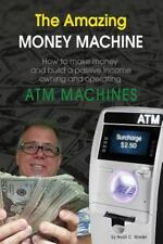 The Amazing Money Machine : How to Make Money and Build a Passive Income...