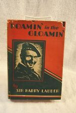 Sir Harry Lauder ROAMIN' IN THE GLOAMIN' 1928 1st Edition Book J. B. Lippincott