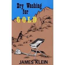 Dry Washing For Gold by James Klein Paperback New!
