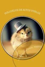 Primera Era: Polluelos de Altos Vuelos : El Escuadron de Los Pollitos by Ivan...