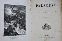 Paraguay LE COMTE DE LAMBEL Le Paraguay 1881