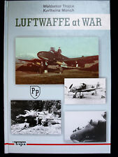 LUFTWAFFE AT WAR BY WALDEMAR TROJCA AND KARLHEINZ MUNCH