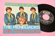 """THE RENEGADES 7"""" UN GIORNO TU MI CERCHERAI 1° STAMPA ORIGINALE 1967"""