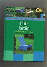 Côté jardin: Récupérer, rénover, transformer