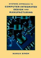 Systems Approach to Computer-Integrated Design and Manufacturing by Nanua...