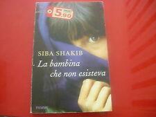 SIBA SHAKIB: LA BAMBINA CHE NON ESISTEVA. PIEMME 2008 SMART COLLECTION!