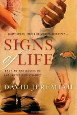 Signs of Life: Back to the Basics of Authentic Christianity by Dr. David Jeremia