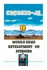 Cocos2d-JS Mobile Game Development on Steroids : Learn How to Develop a...